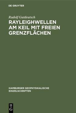 Rayleighwellen am Keil mit freien Grenzflächen von Gutdeutsch,  Rudolf