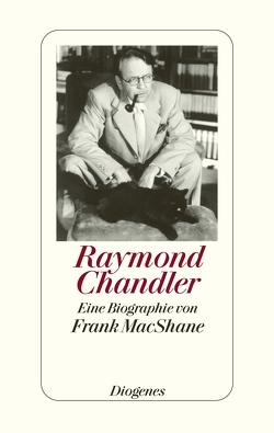Raymond Chandler von Hotz,  Christa, MacShane,  Frank, Probst,  Alfred, Teichmann,  Wulf