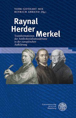 Raynal – Herder – Merkel von Ahrend,  Hinrich, Kandler,  Kristina, Mix,  York-Gothart