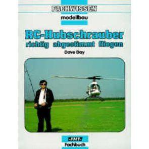 RC-Hubschrauber – richtig abgestimmt fliegen von Day,  Dave, Groth,  Werner