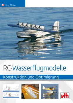 RC-Wasserflugmodelle von Pfister,  Jörg