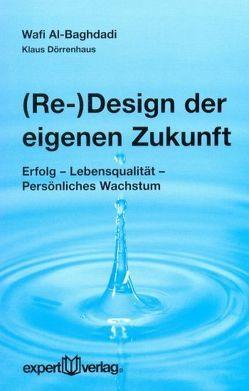 (Re-)Design der eigenen Zukunft von Al-Baghdadi,  Wafi, Dörrenhaus,  Klaus