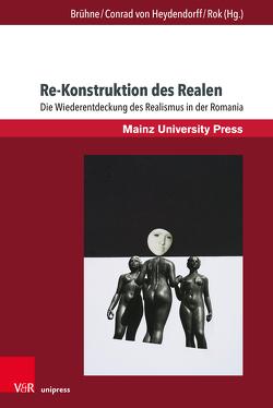 Re-Konstruktion des Realen von Brühne,  Julia, Conrad von Heydendorff,  Christiane, Rok,  Cora