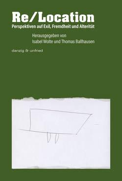 Re/Location von Ballhausen,  Thomas, Wolte,  Isabel