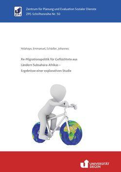 Re-Migrationspolitik für Geflüchtete aus Ländern Subsahara-Afrikas – Ergebnisse einer explorativen Studie von Ndahayo,  Emmanuel, Schädler,  Johannes