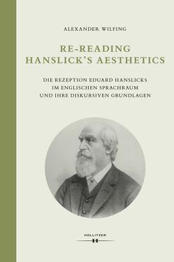 Re-Reading Hanslick's Aesthetics von Wilfing,  Alexander