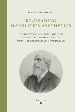 Re-Reading Hanslick's Aesthetics von Wilfing,  Alexander