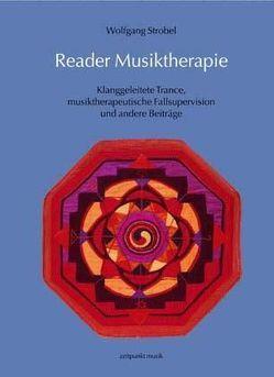 Reader Musiktherapie von Strobel,  Wolfgang