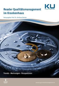 Reader Qualitätsmanagement im Krankenhaus von Becker,  Prof. Dr. Andreas