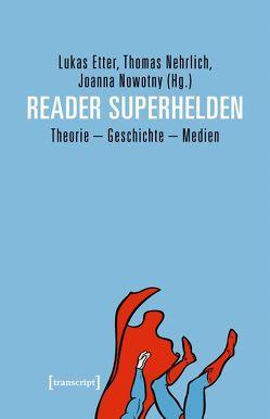 Reader Superhelden von Etter,  Lukas, Nehrlich,  Thomas, Nowotny,  Joanna
