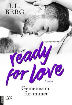 Ready for Love – Gemeinsam für immer von Berg,  J. L., Häußler,  Sonja
