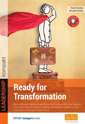 Ready for Transformation von Freisler,  Renate, Greßer,  Katrin