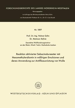 Reaktion aktivierter Sebacinsäureester mit Hexamethylendiamin in wäßrigen Emulsionen und deren Anwendung zur Antifilzausrüstung von Wolle von Zahn,  Helmut