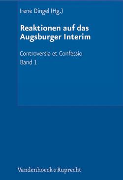 Reaktionen auf das Augsburger Interim von Dingel,  Irene, Hund,  Johannes, Lies,  Jan Martin, Schneider,  Hans-Otto