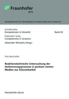 Reaktionstechnische Untersuchung der Verbrennungsprozesse in porösen inerten Medien aus Siliziumkarbid. von Marschallek,  Felix, Michaelis,  Alexander