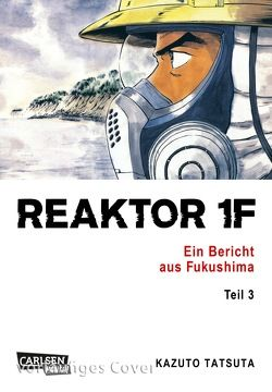 Reaktor 1F – Ein Bericht aus Fukushima 3 von Tatsuta,  Kazuto