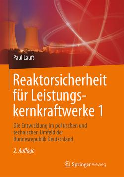 Reaktorsicherheit für Leistungskernkraftwerke 1 von Laufs,  Paul