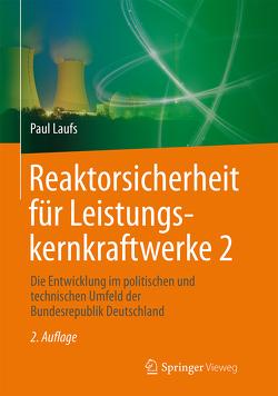 Reaktorsicherheit für Leistungskernkraftwerke 2 von Laufs,  Paul