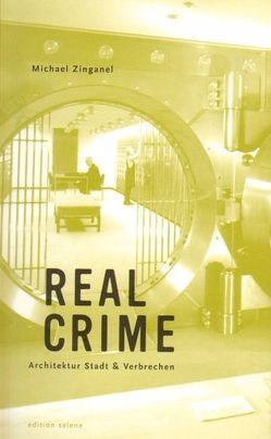 Real Crime von Zinganel,  Michael