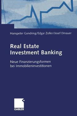 Real Estate Investment Banking von Dinauer,  Josef, Gondring,  Hanspeter, Zoller,  Edgar