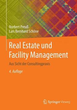 Real Estate und Facility Management von Maier,  Hermann, Nehrhaupt,  Alexander, Preuß,  Norbert, Schöne,  Lars Bernhard, Schropp,  Edgar