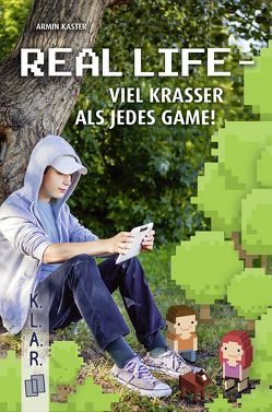Real Life – viel krasser als jedes Game! von Kaster,  Armin