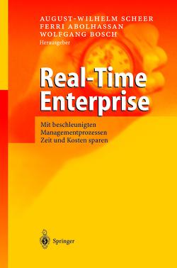 Real-Time Enterprise von Abolhassan,  Ferri, Bosch,  Wolfgang, Scheer,  August-Wilhelm