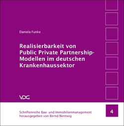 Realisierbarkeit von Public Private Partnership-Modellen im deutschen Krankenhaussektor von Funke,  Daniela, Nentwig,  Bernd