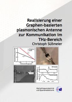 Realisierung einer Graphen-basierten plasmonischen Antenne zur Kommunikation im THz-Bereich von Süßmeier,  Christoph Dieter