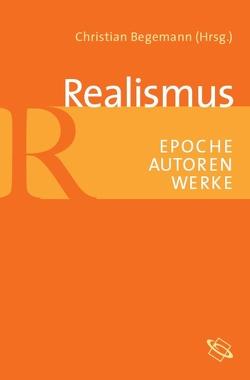 Realismus von Begemann,  Christian, Selbmann,  Rolf