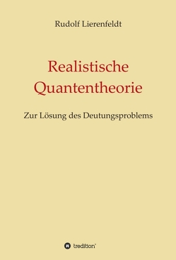 Realistische Quantentheorie von Lierenfeldt,  Rudolf