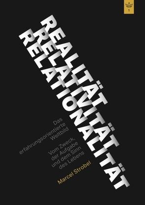 Realität Relativität Relationalität: Das erfahrungsorientierte Weltbild von Strobel,  Marcel