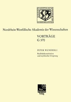 Realitätskonstitution und mythischer Ursprung von Wunderli,  Peter