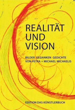 Realität und Vision von Michaelis,  Michael, Michaelis,  Petra