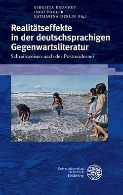 Realitätseffekte in der deutschsprachigen Gegenwartsliteratur von Derlin,  Katharina, Goslar,  Tim-Florian, Krumrey,  Birgitta, Vogler,  Ingo