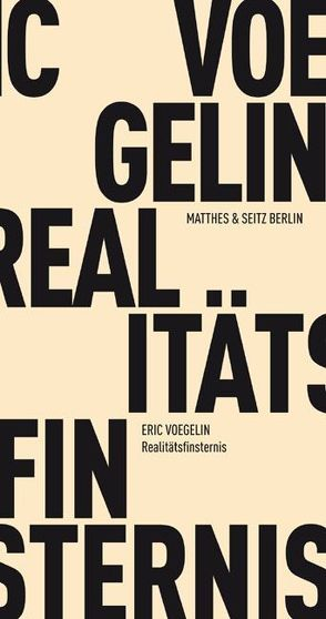 Realitätsfinsternis von Fischer-Barnicol,  Dora, Opitz,  Peter J, Voegelin,  Eric