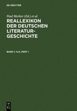 Reallexikon der deutschen Literaturgeschichte von Kanzog,  Klaus, Kohlschmidt,  Werner, Merker,  Paul, Mohr,  Wolfgang, Stammler,  Wolfgang