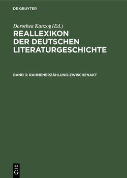 Reallexikon der deutschen Literaturgeschichte / Rahmenerzählung-Zwischenakt von Kanzog,  Dorothea, Kanzog,  Klaus, Masser,  Achim, Merker,  Paul, Stammler,  Wolfgang