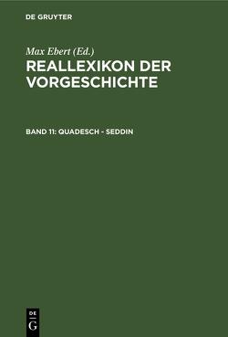 Reallexikon der Vorgeschichte / Quadesch – Seddin von Ebert,  Max