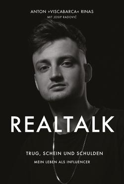 REALTALK. Trug, Schein und Schulden. Mein Leben als Influencer von Radovic,  Josip, Rinas,  Anton