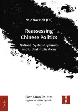 Reassessing Chinese Politics von Noesselt,  Nele