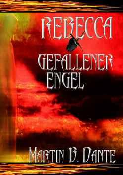 Rebecca gefallener Engel von Dante,  Martin B.
