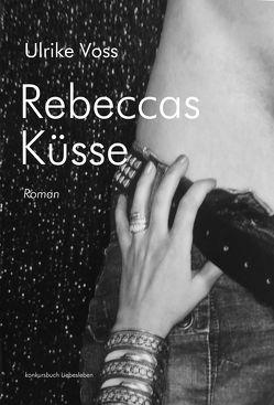 Rebeccas Küsse von Voss,  Ulrike