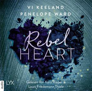 Rebel Heart von Görnig,  Antje, Keeland,  Vi, Rieper,  Karo, Thiele,  Louis Friedemann, Ward,  Penelope