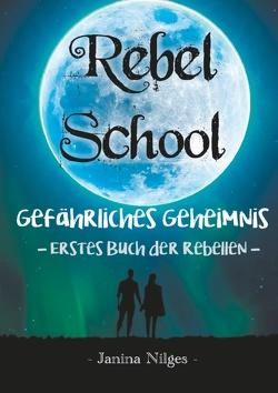 Rebel School von Nilges,  Janina