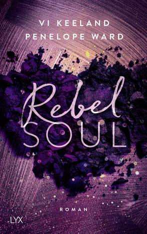 Rebel Soul von Görnig,  Antje, Keeland,  Vi, Ward,  Penelope