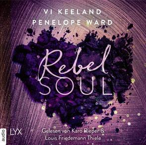 Rebel Soul von Görnig,  Antje, Keeland,  Vi, Rieper,  Karo, Thiele,  Louis Friedemann, Ward,  Penelope