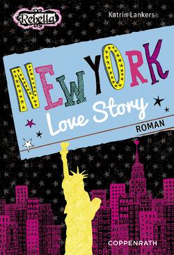 Rebella – New York Love Story von Lankers,  Katrin