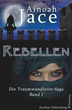 Rebellen von Jace,  Ainoah