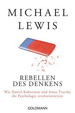 Rebellen des Denkens von Lewis,  Michael, Neubauer,  Jürgen, Vogel,  Sebastian